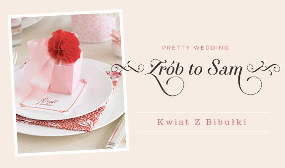 Pretty Wedding Zrób To Sam, Kwiat z Bibułki